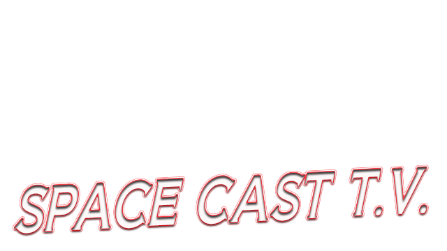 SPACE CAST TV